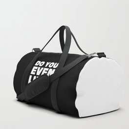 Do You Even Lift Gym Quote Duffle Bag