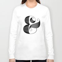 ampersand Long Sleeve T-shirts featuring Ampersand by Jude Landry