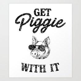 Get Piggie With It Art Print