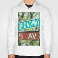 broadway Hoodies featuring Sign Broadway 5 Ave by Premium