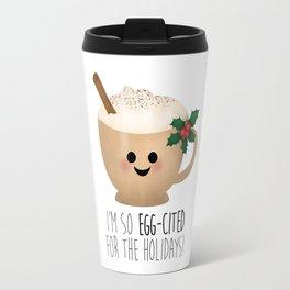 Eggnog | I'm So Egg-Cited For The Holidays! Travel Mug