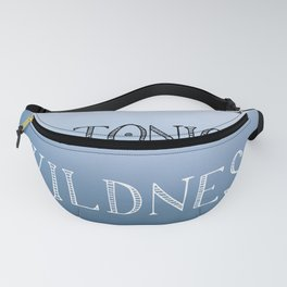 The Tonic of Wildness Fanny Pack