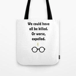 Or worse, Expelled! Tote Bag