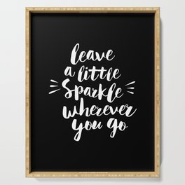 Leave a Little Sparkle Wherever You Go black-white contemporary typography poster home wall decor Serving Tray