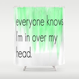 Ombre - Green - Over My Head by The Fray Shower Curtain
