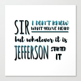 Jefferson Started It | Hamilton Canvas Print