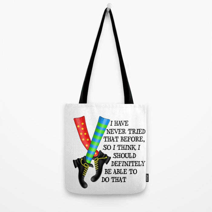I Have Never Tried That Before Tote Bag