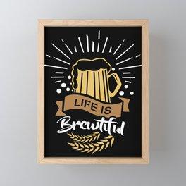 Life is Brewtiful | Beer Brewer Oktoberfest Framed Mini Art Print