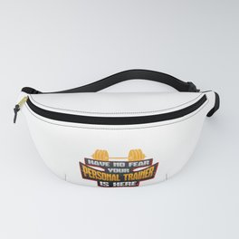 Personal Trainer Have No Fear Your Peronal Trainer is Here Fitness Fun Fanny Pack