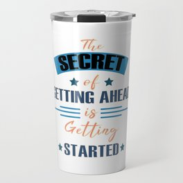 Motivational & Inspirational Tees for person who wants to be successful in life and Getting started! Travel Mug