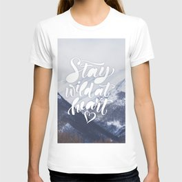 Stay Wild at Heart T-shirt