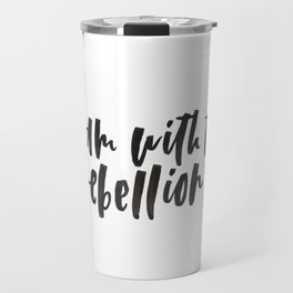 I am with the rebellion Travel Mug