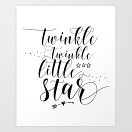 Twinkle Twinkle Little Star print, motivational print, printable quote Art Print