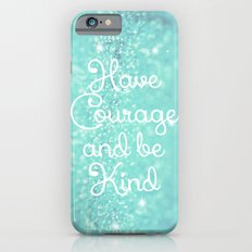 Have Courage Slim Case iPhone 6s