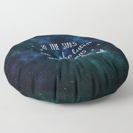 To the stars who listen and the dreams that are answered Floor Pillow