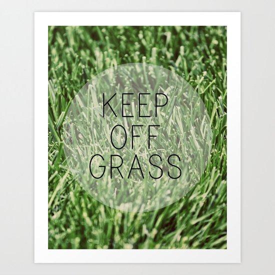 Keep Off Grass Art Print