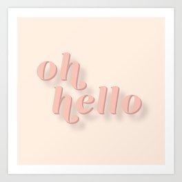 Oh Hello Art Print