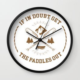 If In Doubt Get The Paddles Out Boating Sailing Nautical Wall Clock