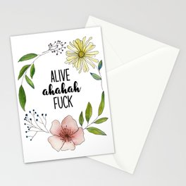 Alive ahaha Fuck  Stationery Cards