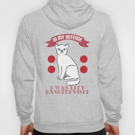 """A cute T-shirt design with a Cat saying """"In My Defense, I Was Left Unsupervised"""" Shady Alone Solo Hoody"""