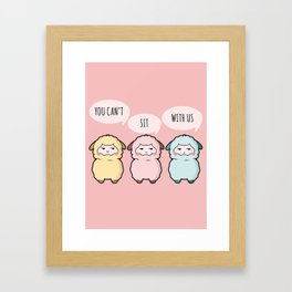 You can't sit with us - Alpaca Framed Art Print