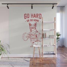 Go Hard or Go Home Chihuahua Wall Mural