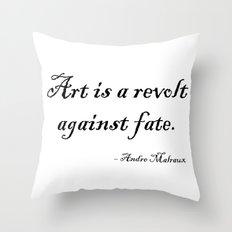 Art is a Revolt Against Fate Throw Pillow