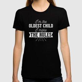 I'm The Oldest Child I Make The Rules Funny Family Design T-shirt