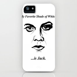 """My Favorite Shade of White is Jack"" iPhone Case"