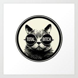 Total Bitch Art Print