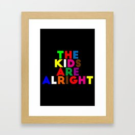 The kids are alright Framed Art Print