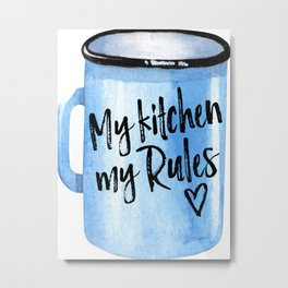 Kitchen Wall Art, Kitchen Poster, My Kitchen My Rules, Home Decor Metal Print