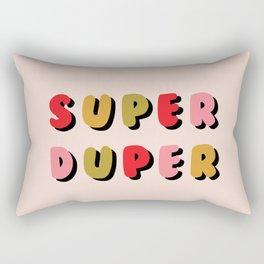 SUPER DUPER Rectangular Pillow