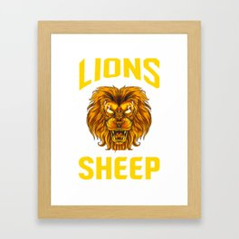 Lions Do Not Lose Sleep Over The Opinions Of Sheep Framed Art Print