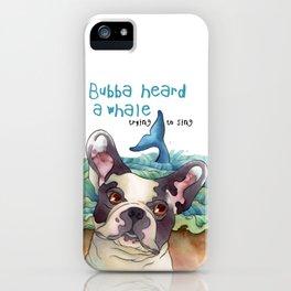 Bubba Heard a Whale iPhone Case