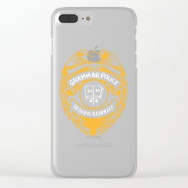 Grammar Police To Serve And Correct Clear iPhone Case