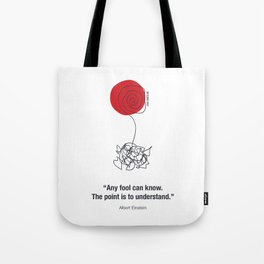 Any Fool Can Know Tote Bag