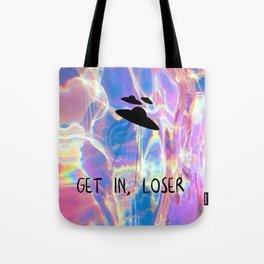 Get In, Loser Tote Bag