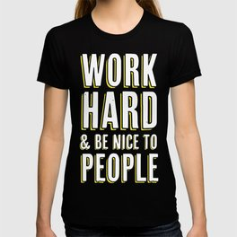 Work Hard & Be Nice To People T-shirt
