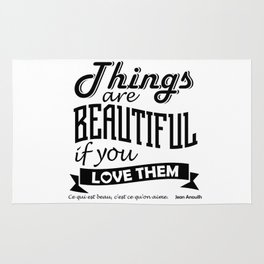 Things Are Beautiful If You Love Them. Rug