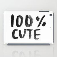 the 100 iPad Cases featuring 100% Cute by Laurel Mae