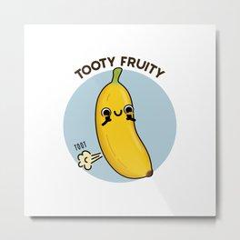 Tooty Fruity Cute Banana Fart Pun Metal Print