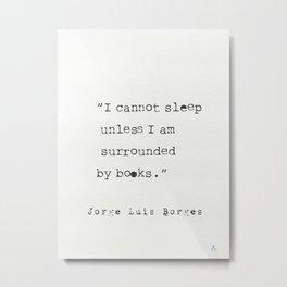 Jorge Luis Borges quote Metal Print