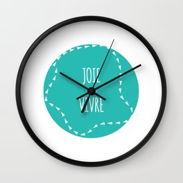 WORDS TO LIVE BY - 'JOIE DE VIVRE' Wall Clock