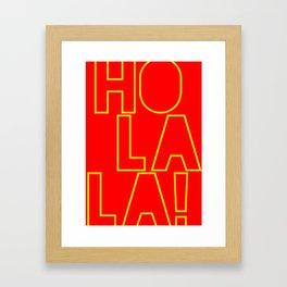 Ho La La ! Framed Art Print