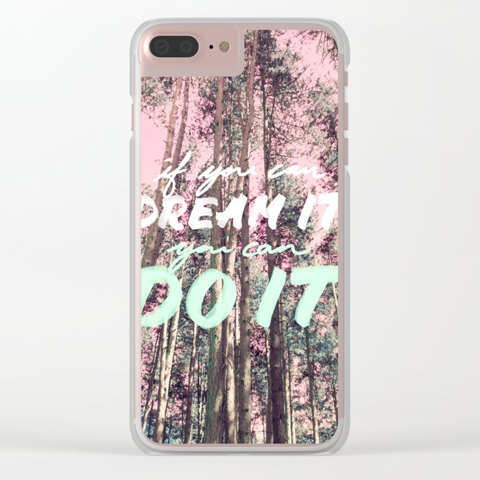 If you can DREAM IT you can DO IT Clear iPhone Case