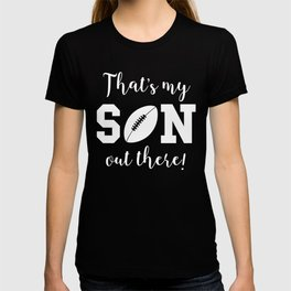 That's My Son Out There Football Parent T-shirt