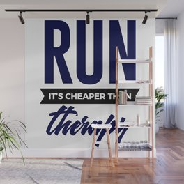 Run It's Cheaper Than Therapy Wall Mural