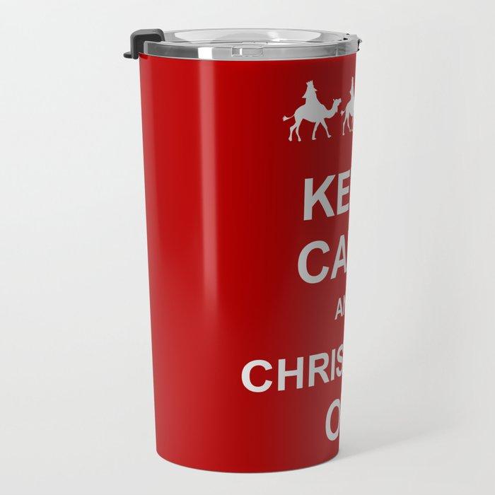 Keep Calm & Christmas On Travel Mug