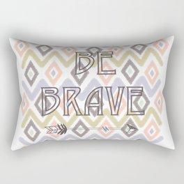 Be Brave Rectangular Pillow